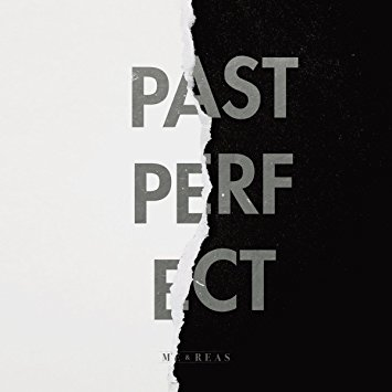 Album der Woche; Me and Reas, Nürnberg, past Perfect
